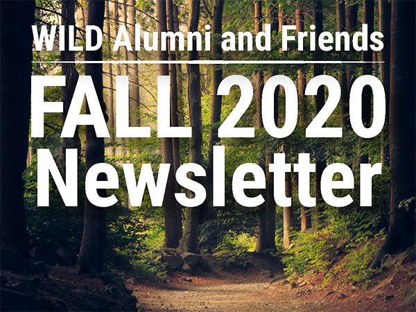 Fall Semester WILD Alumni and Friends Newsletter 2020